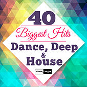 40 Biggest Hits Dance, Deep & House de Various Artists