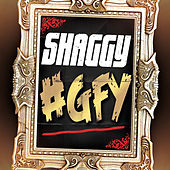Play & Download Go Fuck Yourself (GFY) by Shaggy | Napster
