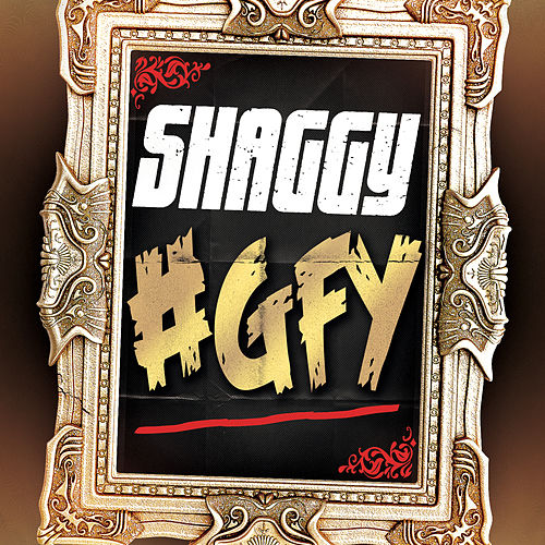 Go Fuck Yourself (GFY) by Shaggy