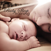 Play & Download Baby Sleep Training  - Soft Music Lullabies, Classical and New Age Nature Sounds Music, Baby Songs for Toddlers and New Mom by Various Artists | Napster