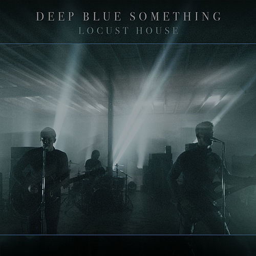 Play & Download Locust House by Deep Blue Something | Napster