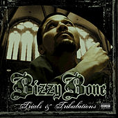 Play & Download Trials & Tribulations by Bizzy Bone | Napster