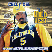 Play & Download The Wild West by Celly Cel | Napster