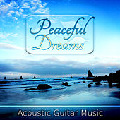 Peaceful Dreams - Best Sleep Music Collection, Slow Life, Acoustic Guitar Music, Relaxing Music, Liquid Sleeping Slow Songs & Calming Music Mind by Guitar