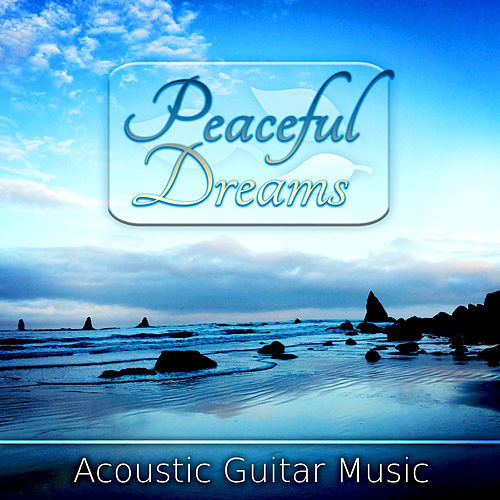 Play & Download Peaceful Dreams - Best Sleep Music Collection, Slow Life, Acoustic Guitar Music, Relaxing Music, Liquid Sleeping Slow Songs & Calming Music Mind by Guitar | Napster