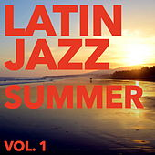 Latin Jazz Summer, Vol. 1 by Various Artists