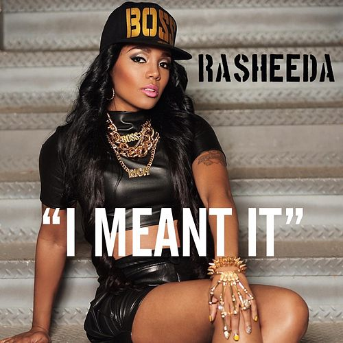 Play & Download I Meant It by Rasheeda | Napster