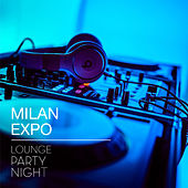 Milan Expo Lounge Party Night by Various Artists