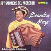 El Rey Sabanero del Acordeon by Lisandro Meza