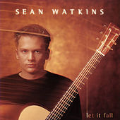 Play & Download Let It Fall by Sean Watkins | Napster