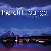 Play & Download The Chill Lounge Volume 3 by Paul Hardcastle | Napster