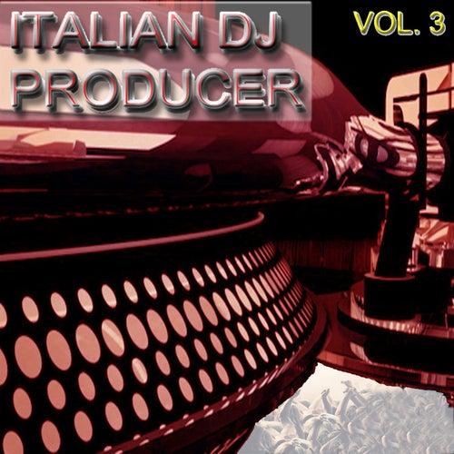 Italian DJ Producer, Vol. 3 by Various Artists