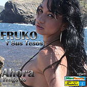 Ahora Vengo Yo by Various Artists
