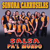 Play & Download Salsa Pa'l Mundo by La Sonora Carruseles | Napster