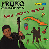 Play & Download Boleros, Guajiras y Guarachas by Fruko | Napster