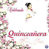 Play & Download Celebrando Quinceañera by Various Artists | Napster