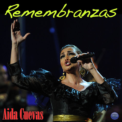 Remembranzas by Aida Cuevas