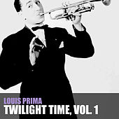 Twilight Time, Vol. 1 by Louis Prima