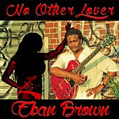No Other Lover by Eban Brown