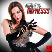 Ready to Impresss by Various Artists