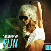 Creation of Fun by Various Artists