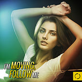Play & Download I'm Moving, Follow Me by Various Artists | Napster