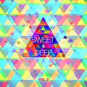 Play & Download Sweet & Deep, Vol. 3 by Various Artists | Napster