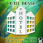 Play & Download Hotel Bossa (Brazilian Instrumental Music for Hotel Halls) by Various Artists | Napster
