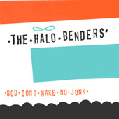 Play & Download God Don't Make No Junk by The Halo Benders | Napster