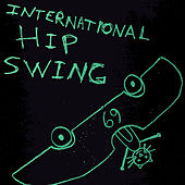 Play & Download International Hip Swing by Various Artists | Napster