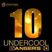 Play & Download Undercool Bangers 10 - EP by Various Artists | Napster
