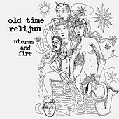 Uterus and Fire by Old Time Relijun