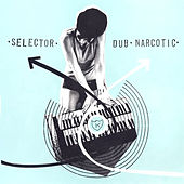 Selector Dub Narcotic by Various Artists