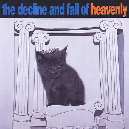 Play & Download The Decline & Fall of Heavenly by Heavenly | Napster