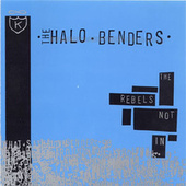 Play & Download The Rebels Not In by The Halo Benders | Napster
