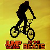 Play & Download Jump to the Beats 140 Bpm by Various Artists | Napster