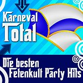 Karneval Total - Die besten Fetenkult Party Hits by Various Artists