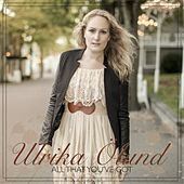 Play & Download All That You've Got by Ulrika Ölund | Napster