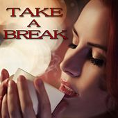 Play & Download Take a Break by Various Artists | Napster