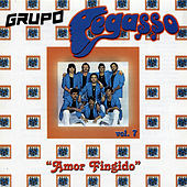 Amor Fingido, Vol. 7 by Grupo Pegasso
