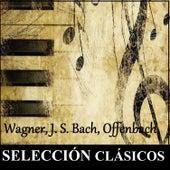 Selección Clásicos - Wagner, J. S. Bach, Offenbach by Various Artists