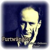 Play & Download Furtwängler, Bruckner-Debussy-Ravel by Berliner Philharmoniker | Napster