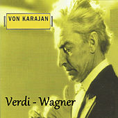 Von Karajan - Verdi - Wagner by Various Artists