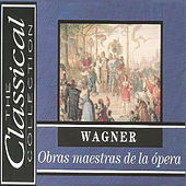 The Classical Collection - Wagner - Obras maestras de la ópera by Various Artists