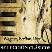 Selección Clásicos - Wagner, Berlioz, Liszt by Various Artists