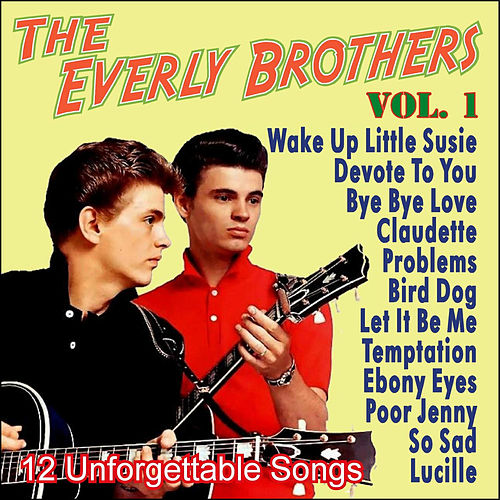 Play & Download The Everly Brothers - 12 Unforgettable Songs - Vol. 1 by The Everly Brothers | Napster