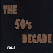 The 50's Decade, Vol. 8 by Various Artists