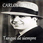 Play & Download Tangos de Siempre by Carlos Gardel | Napster