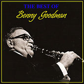 The Best Of Benny Goodman by Benny Goodman