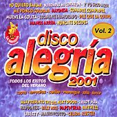 Play & Download Disco Alegría 2001 Vol. 2, Éxitos Salsa y Merengue by Various Artists | Napster